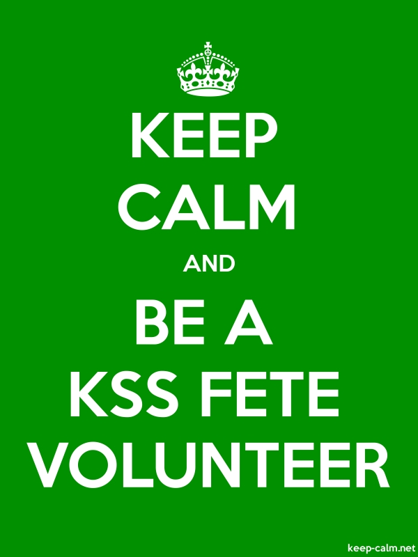 KEEP CALM AND BE A KSS FETE VOLUNTEER - white/green - Default (600x800)