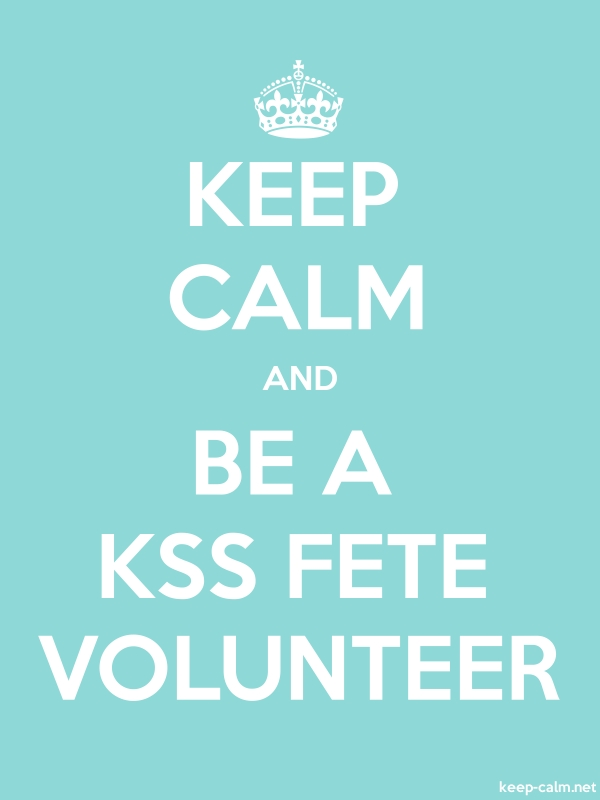 KEEP CALM AND BE A KSS FETE VOLUNTEER - white/lightblue - Default (600x800)