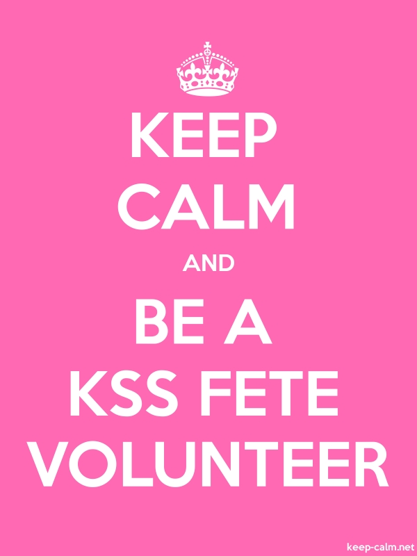 KEEP CALM AND BE A KSS FETE VOLUNTEER - white/pink - Default (600x800)