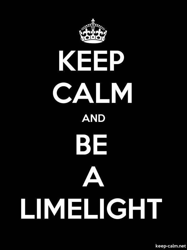 KEEP CALM AND BE A LIMELIGHT - white/black - Default (600x800)