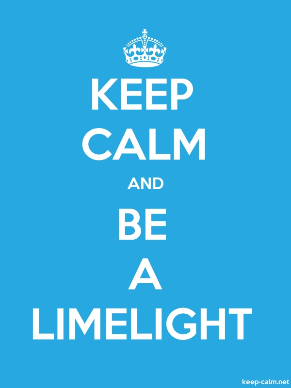KEEP CALM AND BE A LIMELIGHT - white/blue - Default (600x800)