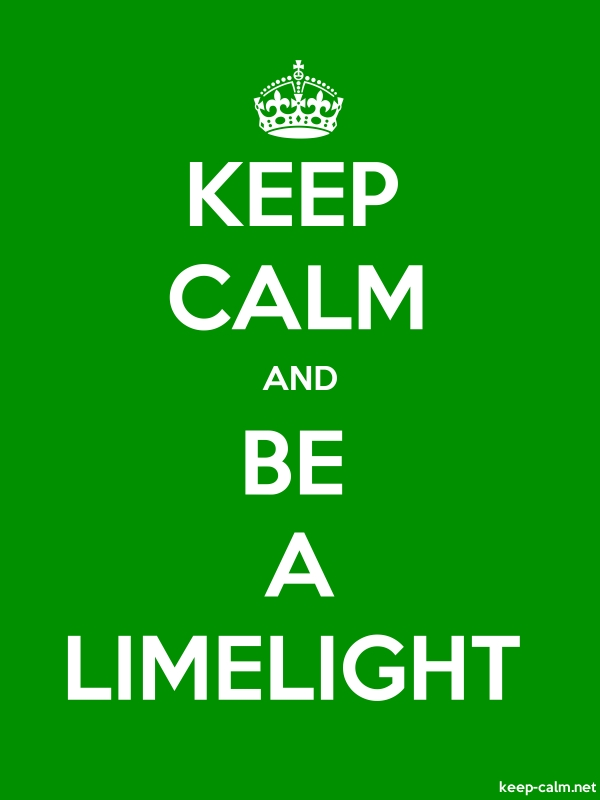 KEEP CALM AND BE A LIMELIGHT - white/green - Default (600x800)