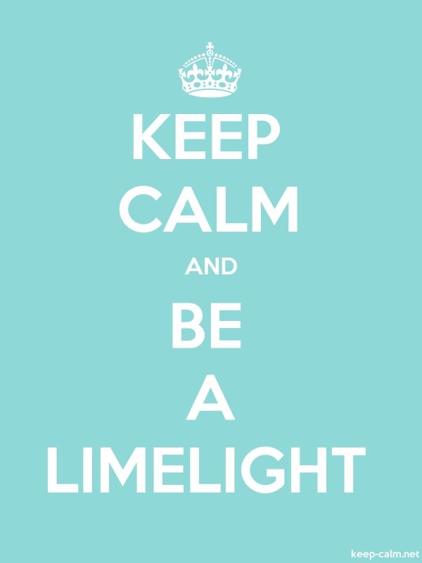 KEEP CALM AND BE A LIMELIGHT - white/lightblue - Default (600x800)