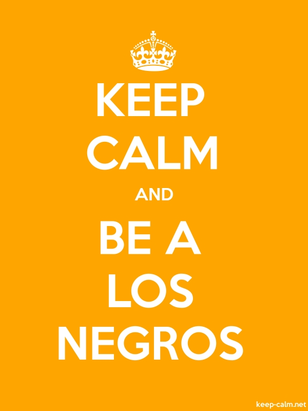 KEEP CALM AND BE A LOS NEGROS - white/orange - Default (600x800)