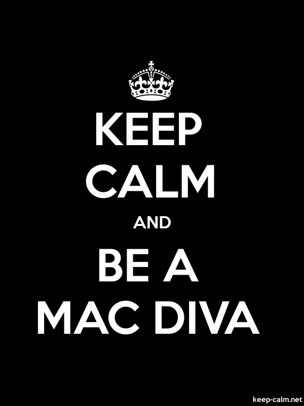 KEEP CALM AND BE A MAC DIVA - white/black - Default (600x800)