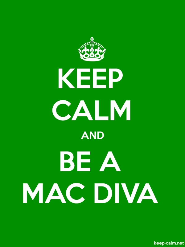 KEEP CALM AND BE A MAC DIVA - white/green - Default (600x800)