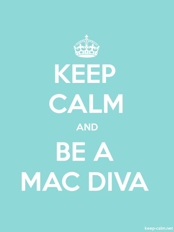 KEEP CALM AND BE A MAC DIVA - white/lightblue - Default (600x800)
