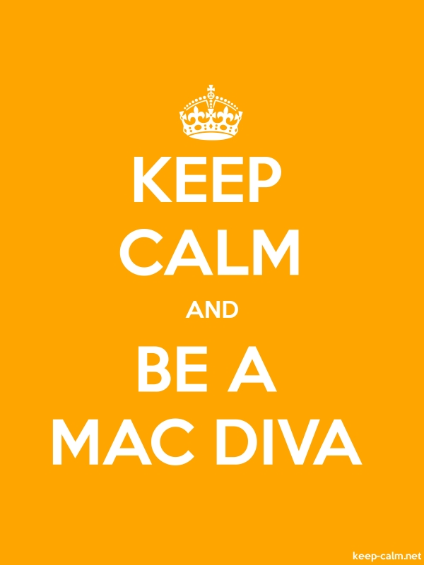 KEEP CALM AND BE A MAC DIVA - white/orange - Default (600x800)