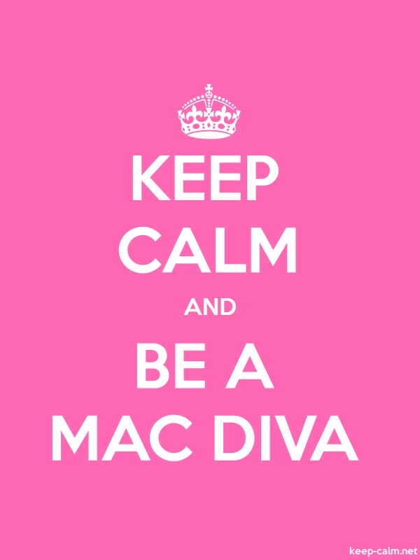 KEEP CALM AND BE A MAC DIVA - white/pink - Default (600x800)