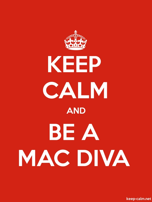KEEP CALM AND BE A MAC DIVA - white/red - Default (600x800)