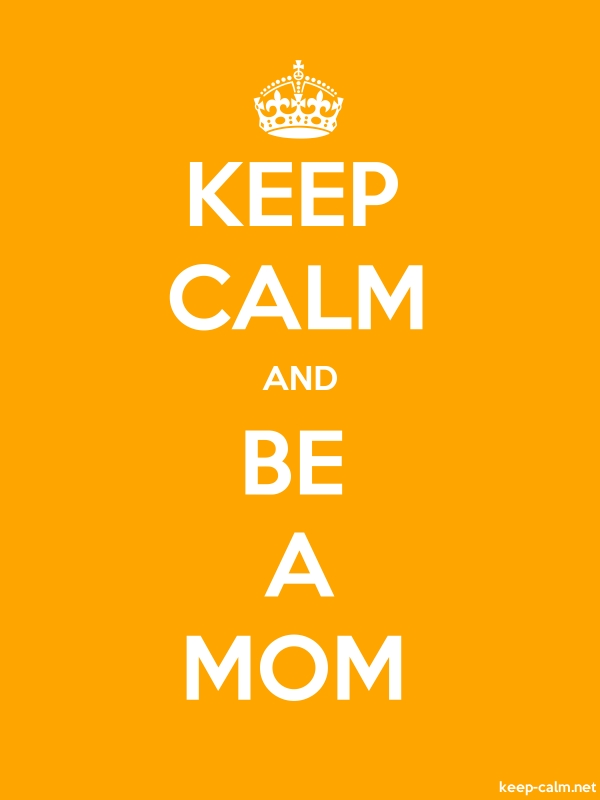 KEEP CALM AND BE A MOM - white/orange - Default (600x800)