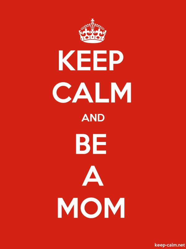 KEEP CALM AND BE A MOM - white/red - Default (600x800)