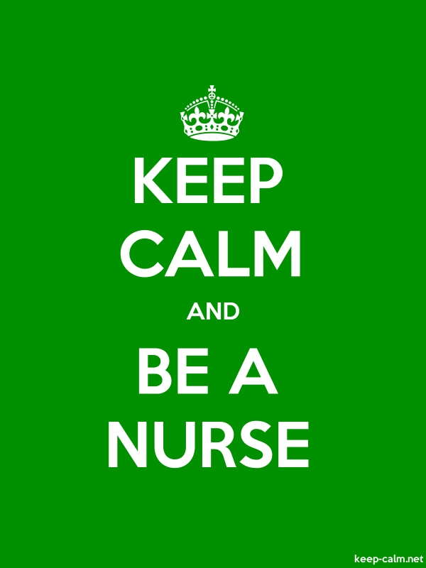 KEEP CALM AND BE A NURSE - white/green - Default (600x800)