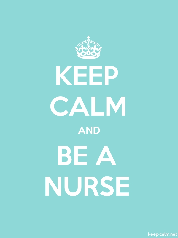 KEEP CALM AND BE A NURSE - white/lightblue - Default (600x800)