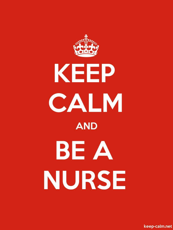 KEEP CALM AND BE A NURSE - white/red - Default (600x800)