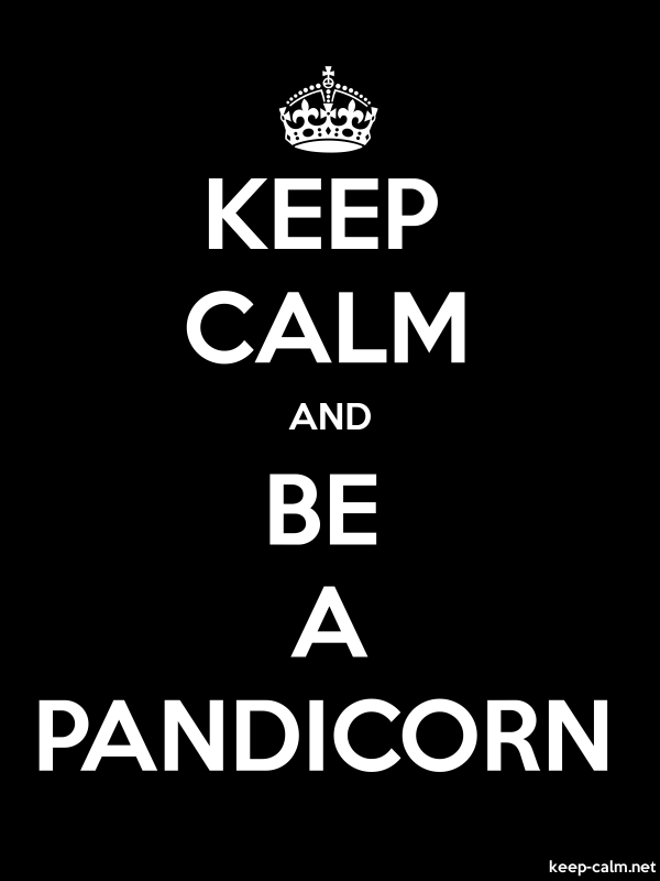 KEEP CALM AND BE A PANDICORN - white/black - Default (600x800)