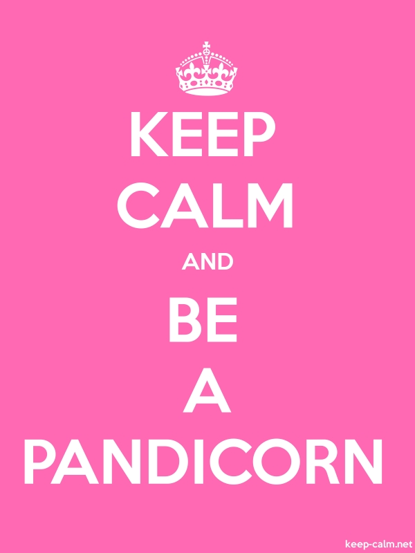 KEEP CALM AND BE A PANDICORN - white/pink - Default (600x800)