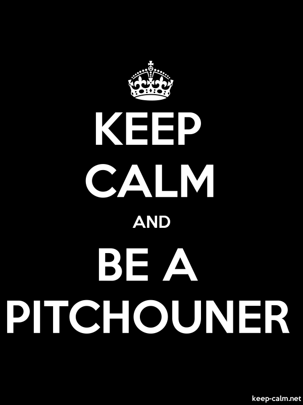 KEEP CALM AND BE A PITCHOUNER - white/black - Default (600x800)