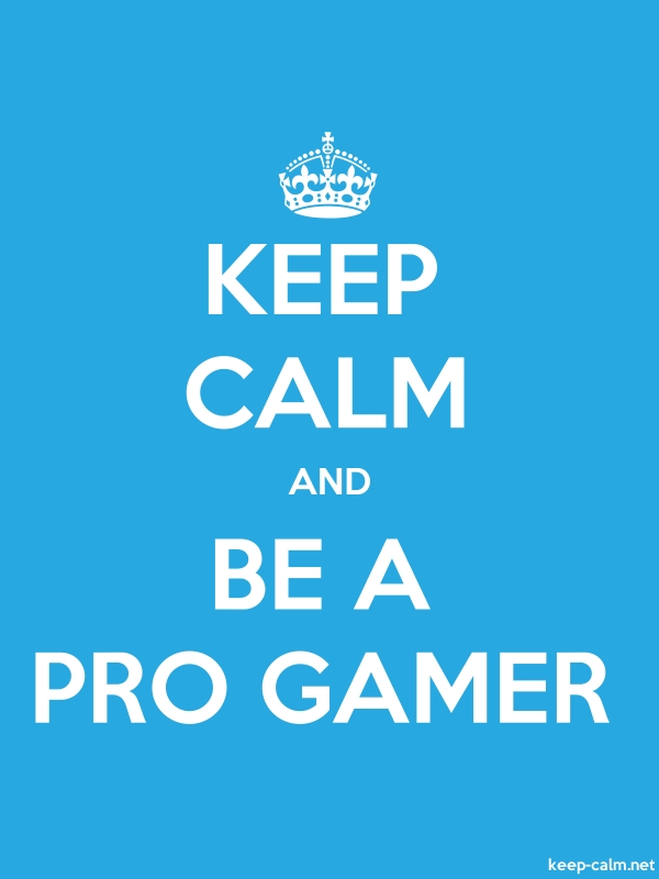 KEEP CALM AND BE A PRO GAMER - white/blue - Default (600x800)