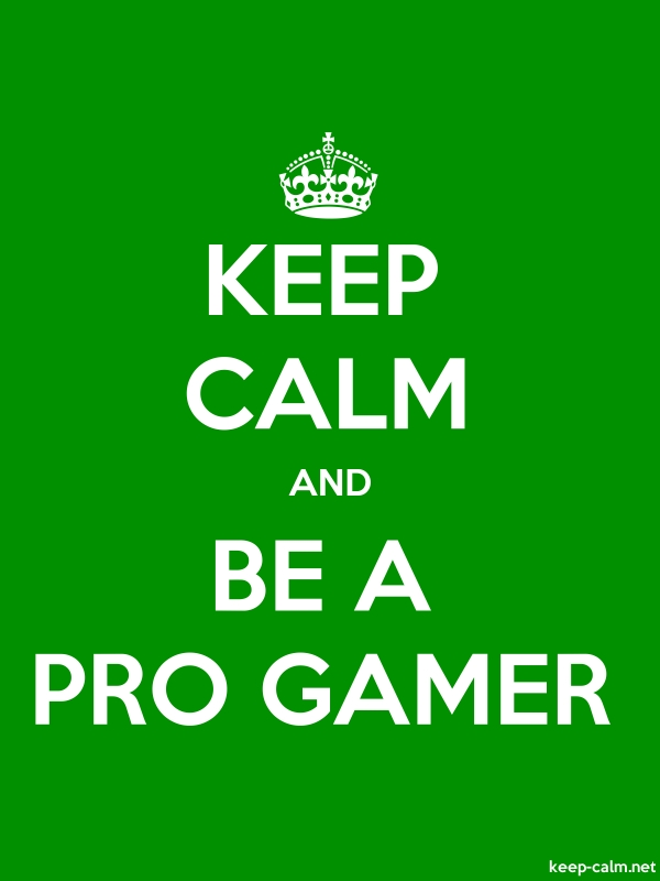 KEEP CALM AND BE A PRO GAMER - white/green - Default (600x800)