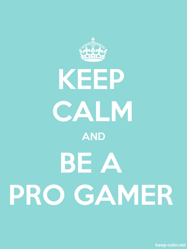 KEEP CALM AND BE A PRO GAMER - white/lightblue - Default (600x800)