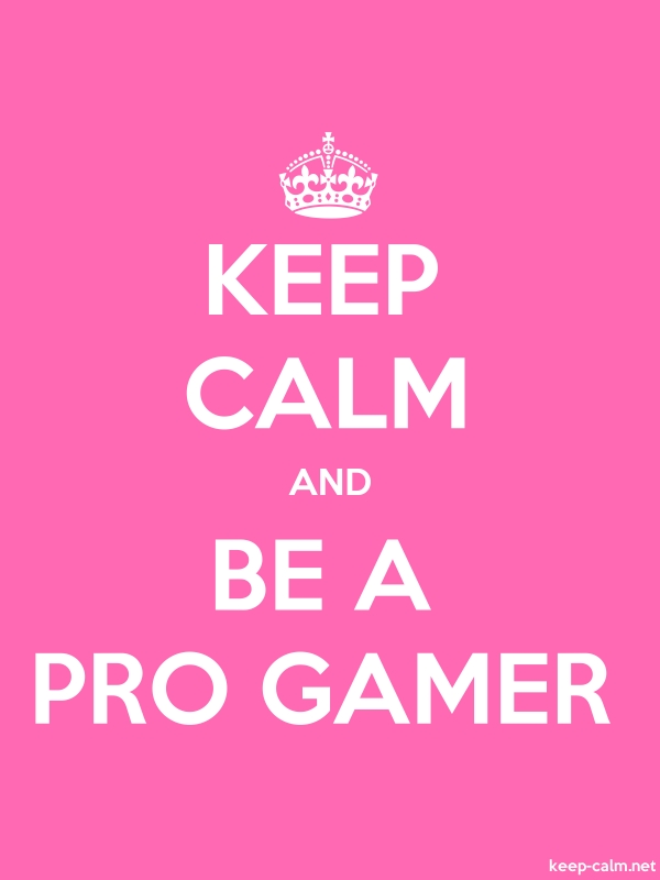 KEEP CALM AND BE A PRO GAMER - white/pink - Default (600x800)