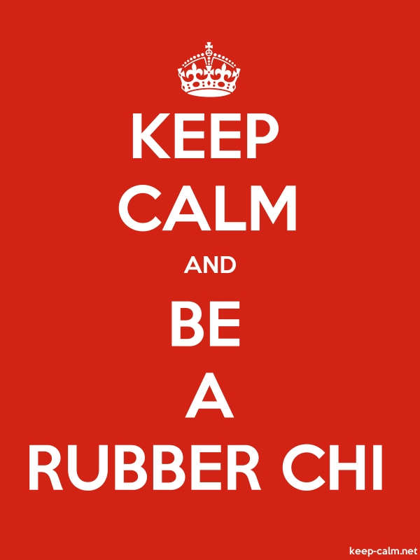 KEEP CALM AND BE A RUBBER CHI - white/red - Default (600x800)