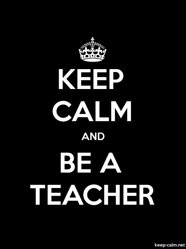 KEEP CALM AND BE A TEACHER - white/black - Default (600x800)