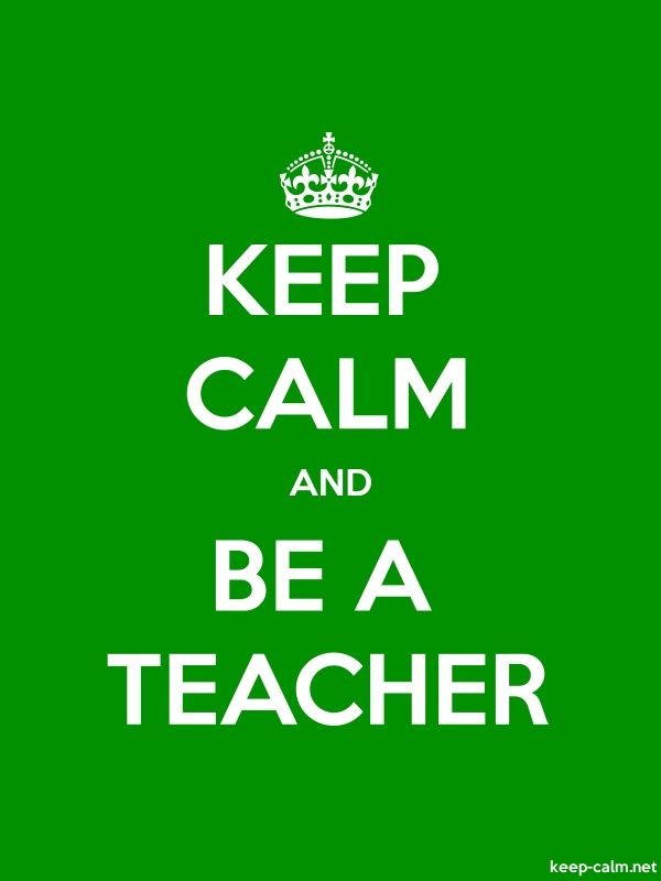 KEEP CALM AND BE A TEACHER - white/green - Default (600x800)
