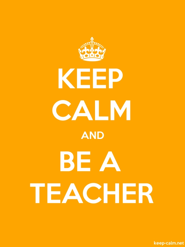 KEEP CALM AND BE A TEACHER - white/orange - Default (600x800)