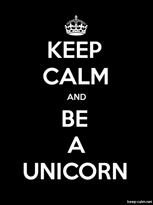 KEEP CALM AND BE A UNICORN - white/black - Default (600x800)
