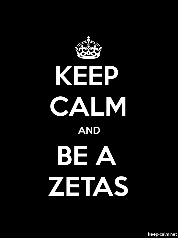 KEEP CALM AND BE A ZETAS - white/black - Default (600x800)
