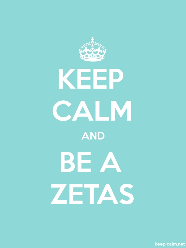 KEEP CALM AND BE A ZETAS - white/lightblue - Default (600x800)