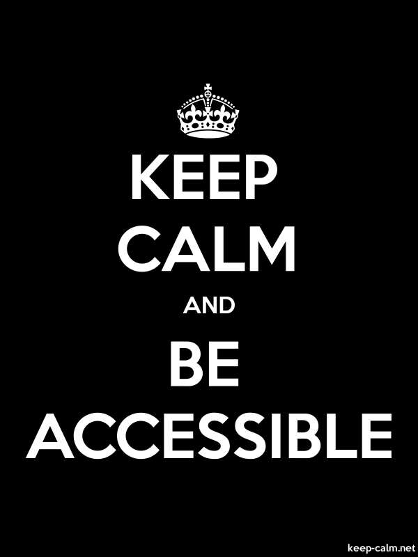 KEEP CALM AND BE ACCESSIBLE - white/black - Default (600x800)