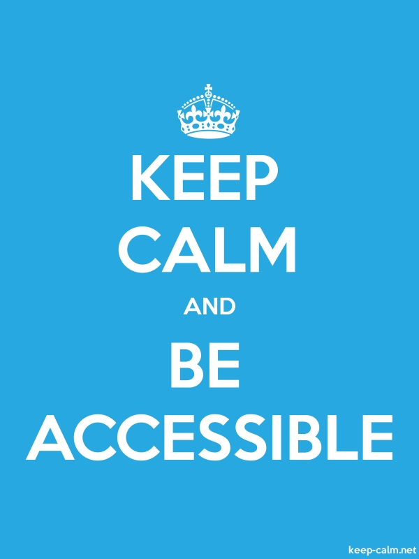 KEEP CALM AND BE ACCESSIBLE - white/blue - Default (600x800)