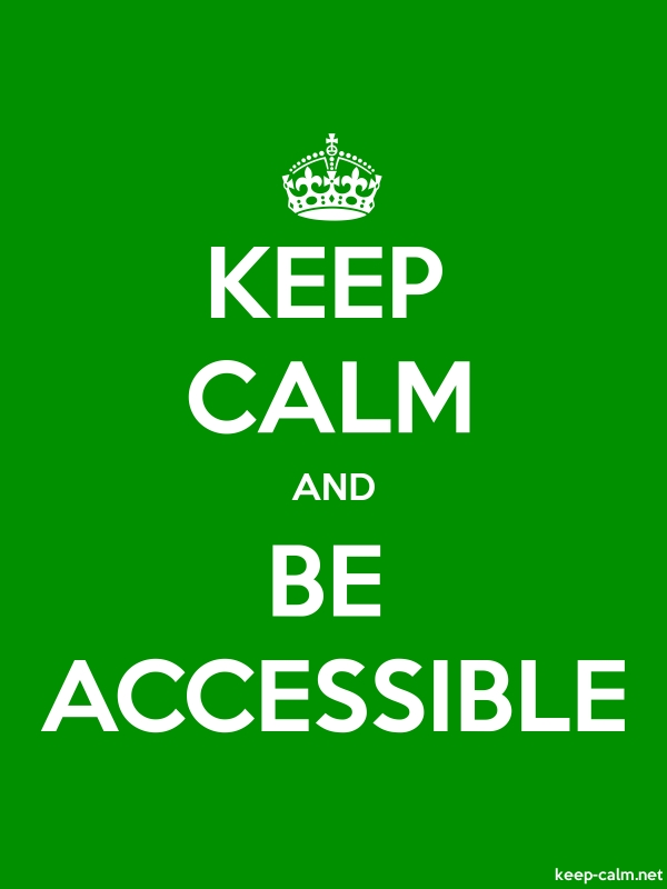 KEEP CALM AND BE ACCESSIBLE - white/green - Default (600x800)