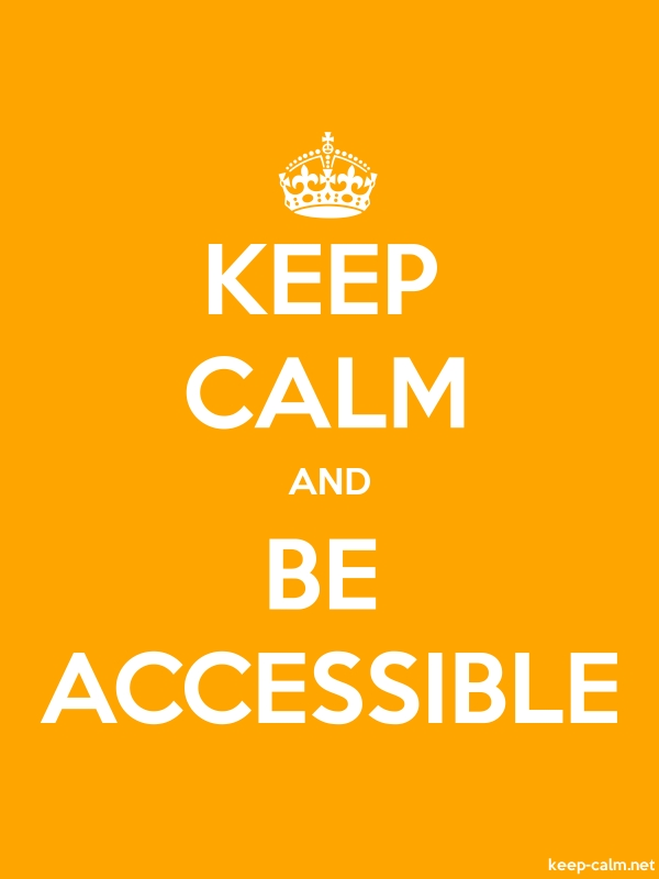 KEEP CALM AND BE ACCESSIBLE - white/orange - Default (600x800)