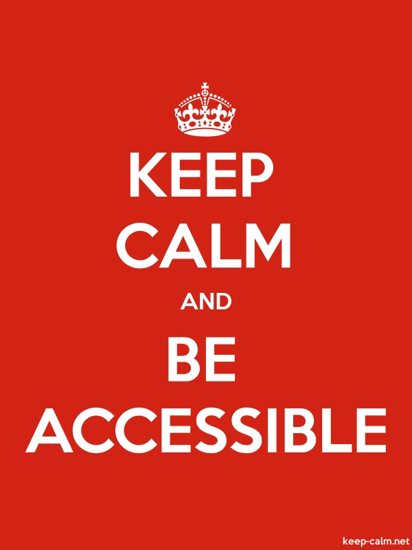 KEEP CALM AND BE ACCESSIBLE - white/red - Default (600x800)