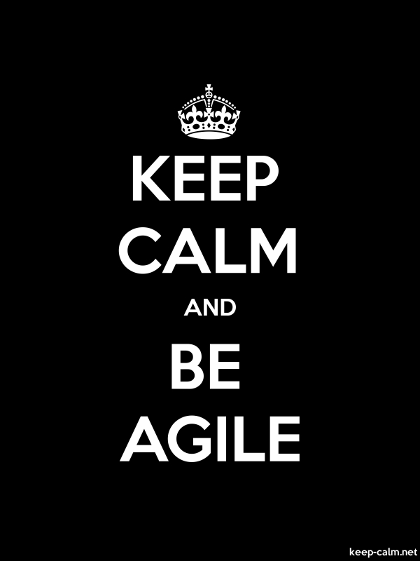KEEP CALM AND BE AGILE - white/black - Default (600x800)