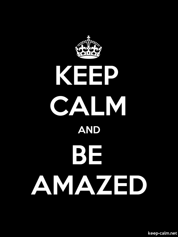 KEEP CALM AND BE AMAZED - white/black - Default (600x800)