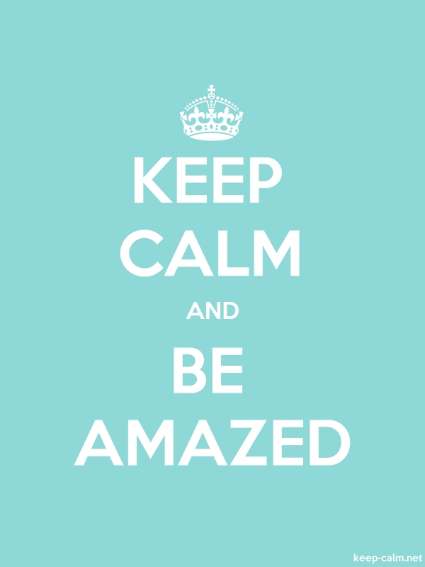 KEEP CALM AND BE AMAZED - white/lightblue - Default (600x800)