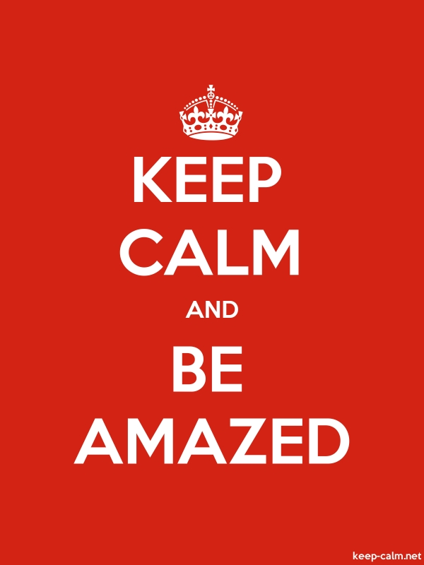 KEEP CALM AND BE AMAZED - white/red - Default (600x800)