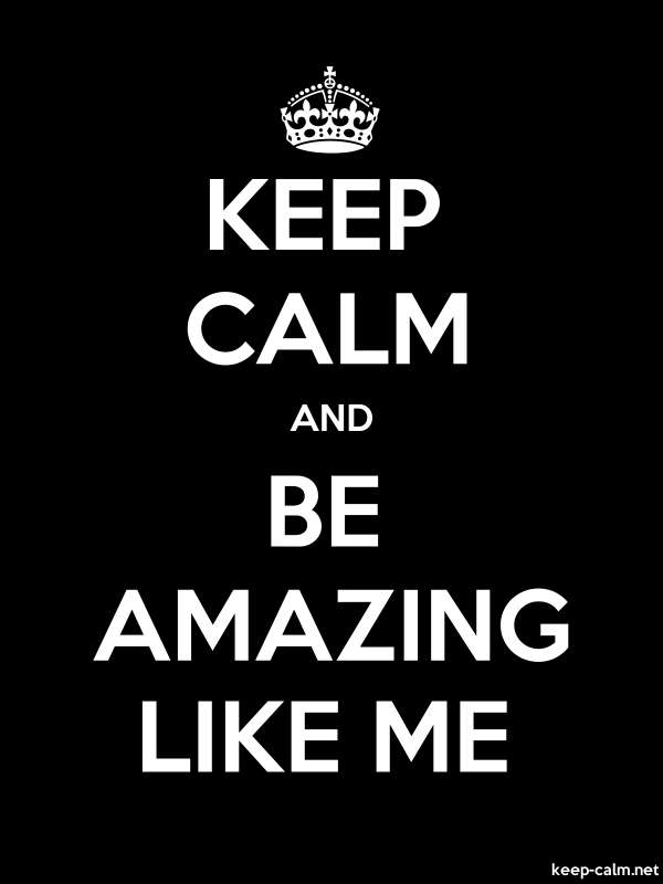 KEEP CALM AND BE AMAZING LIKE ME - white/black - Default (600x800)