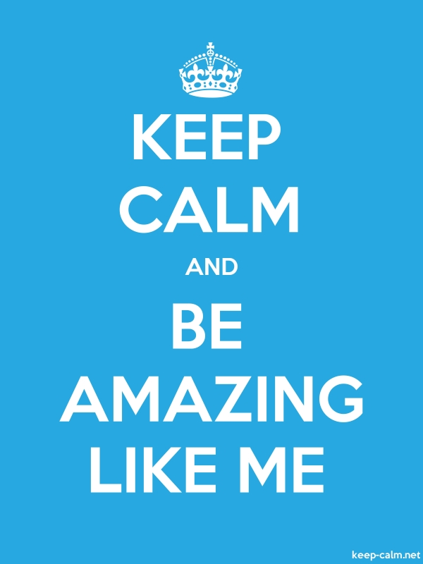 KEEP CALM AND BE AMAZING LIKE ME - white/blue - Default (600x800)