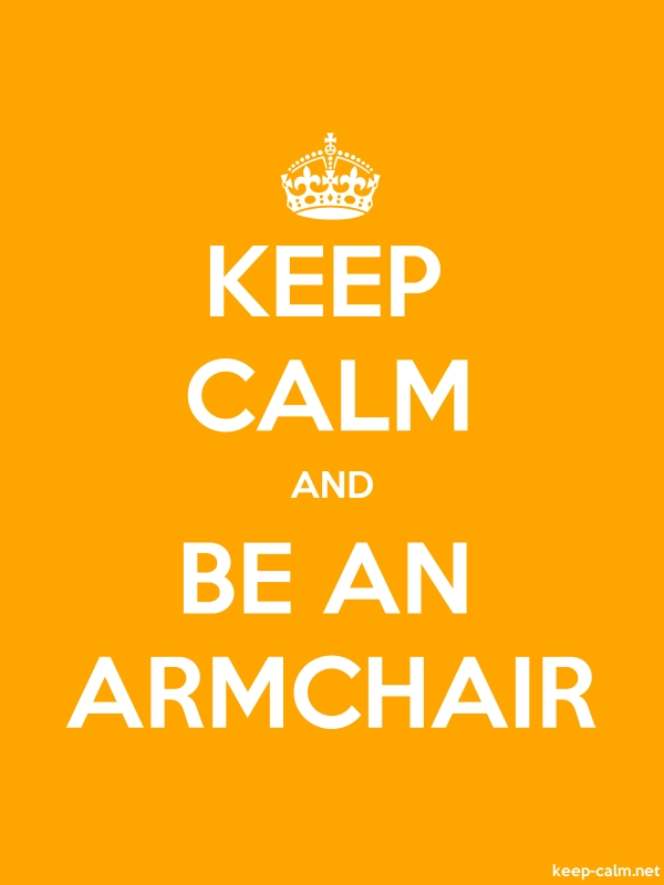 KEEP CALM AND BE AN ARMCHAIR - white/orange - Default (600x800)