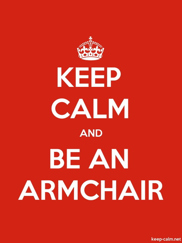 KEEP CALM AND BE AN ARMCHAIR - white/red - Default (600x800)