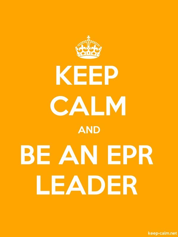 KEEP CALM AND BE AN EPR LEADER - white/orange - Default (600x800)