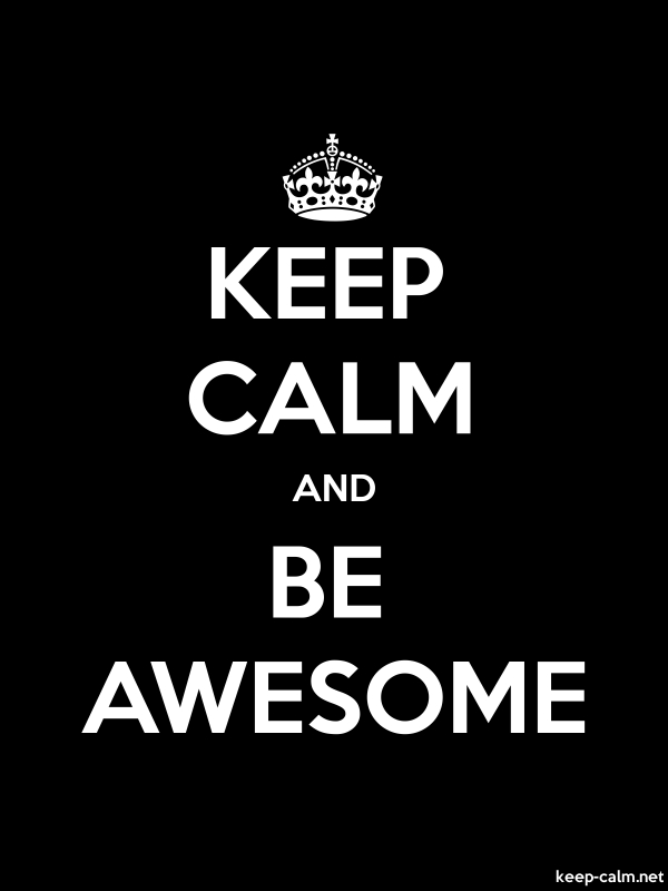 KEEP CALM AND BE AWESOME - white/black - Default (600x800)