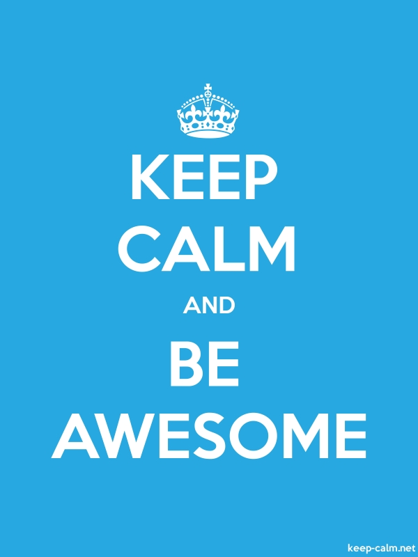 KEEP CALM AND BE AWESOME - white/blue - Default (600x800)