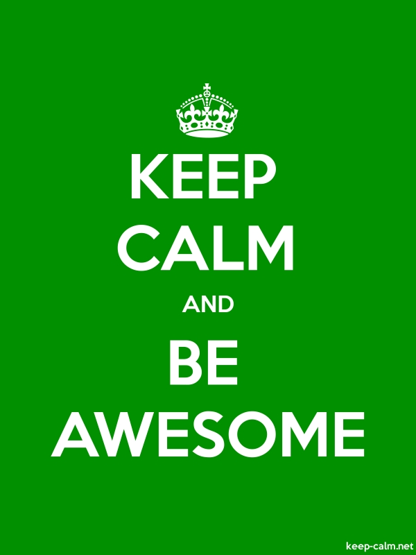 KEEP CALM AND BE AWESOME - white/green - Default (600x800)